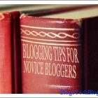 Blogging Tips For Novice Bloggers